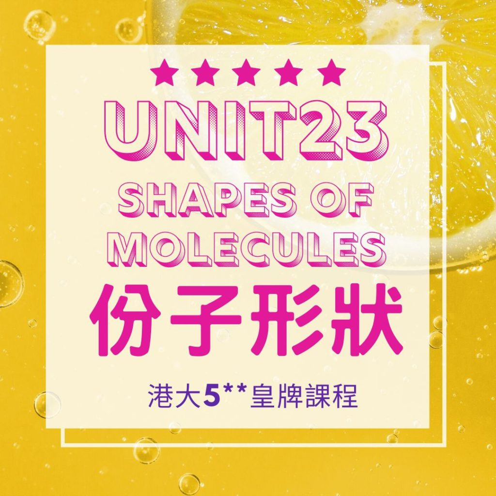 Unit 23. Shapes of Molecules 分子形狀???? 2